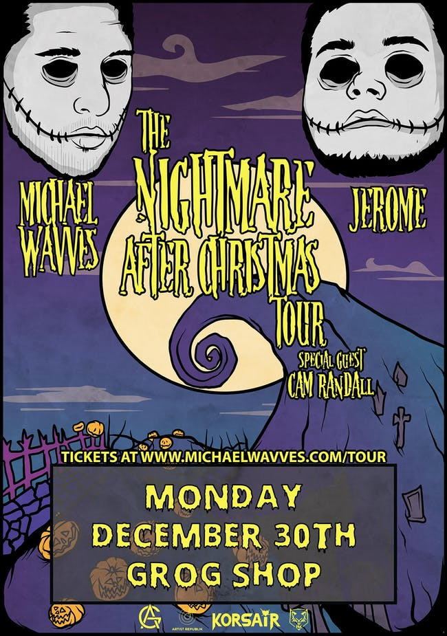 The Nightmare After Christmas Tour feat. Michael Wavves x Jerome