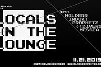 Locals in The Lounge: Holderr, Indokt, ProphetZ, ((Diverse)), Messea