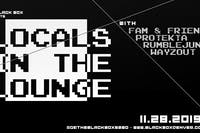 Locals in The Lounge: Fam & Friends, Protekta, Rumblejunkie, Wayzout