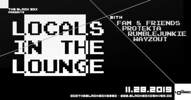 Locals in The Lounge: Fam & Friends, Protekta, Rumblejunkie, Wayzout