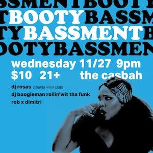 Booty Bassment, DJs Rob, Dimitri, Rosas (Chulita Vinyl Club) + Boogieman