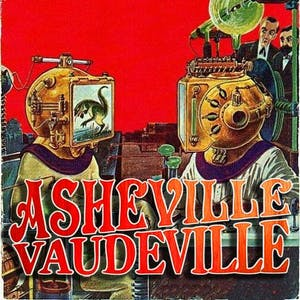 "EARLY SHOW: Asheville Vaudeville Special ""The Future We Did Not Get"" Show"