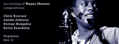 Chris Boerner Residency: The Music of Wayne Shorter