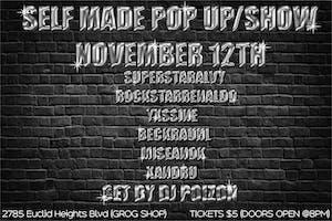 SELF MADE POP UP SHOW w/SUPERSTARALVY / ROCKSTARRENALDO / YXSSINE & MORE