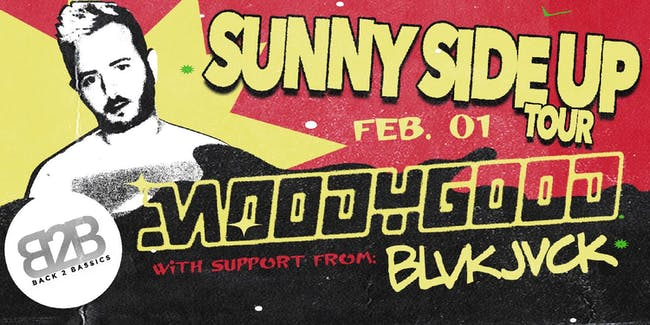 Back 2 Bassics w/ Moody Good- Sunny Side Up Tour