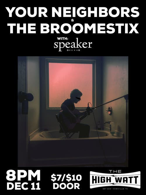 Your Neighbors & The Broomestix w/ Speaker