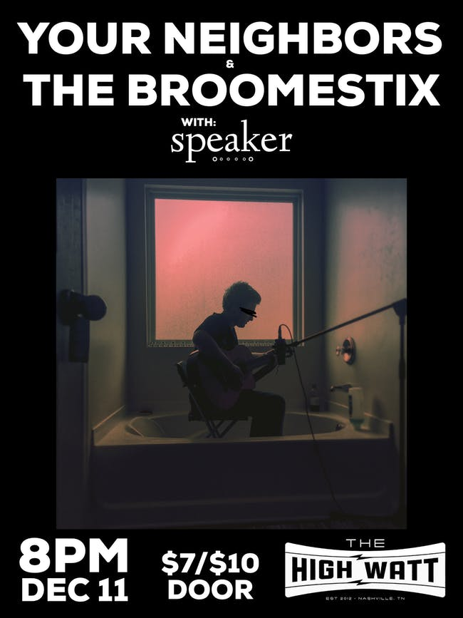 Your Neighbors & The Broomestix w/ Speaker