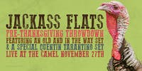 Pre-Thanksgiving Throwdown with Jackass Flats