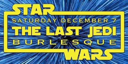 Star Wars Burlesque - The Last Jedi