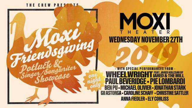 Moxi Friendsgiving Potluck & Singer-Songwriter Showcase