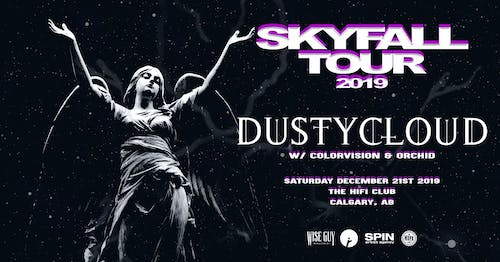 DustyCloud: SkyFall Tour w/ Colorvision & Orchid (POSTPONED)