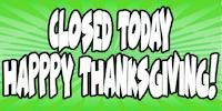 Closed Happy Thanksgiving!