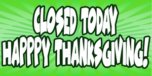 Closed Happy Thanksgiving!