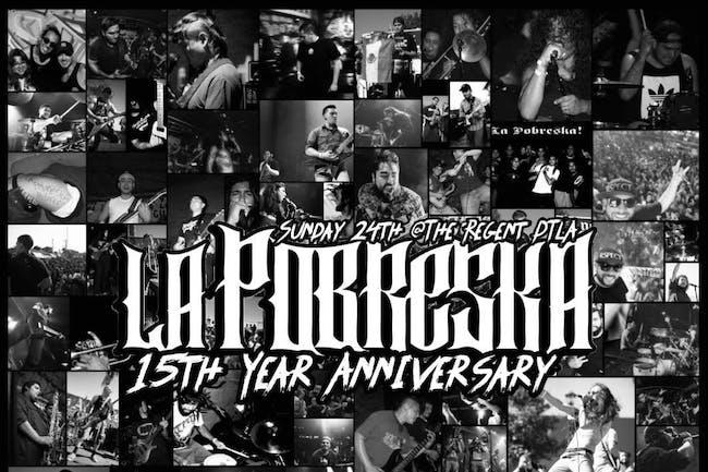 LA POBRESKA - 15th Anniversary!