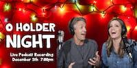 O Holder Night: The Holderness Family Live Podcast