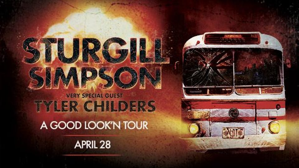 Sturgill Simpson: A Good Look'n Tour w Special Guest Tyler Childers