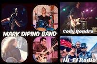 Mark DiPino Band, Hi-Fi Radio, Cody Bondra