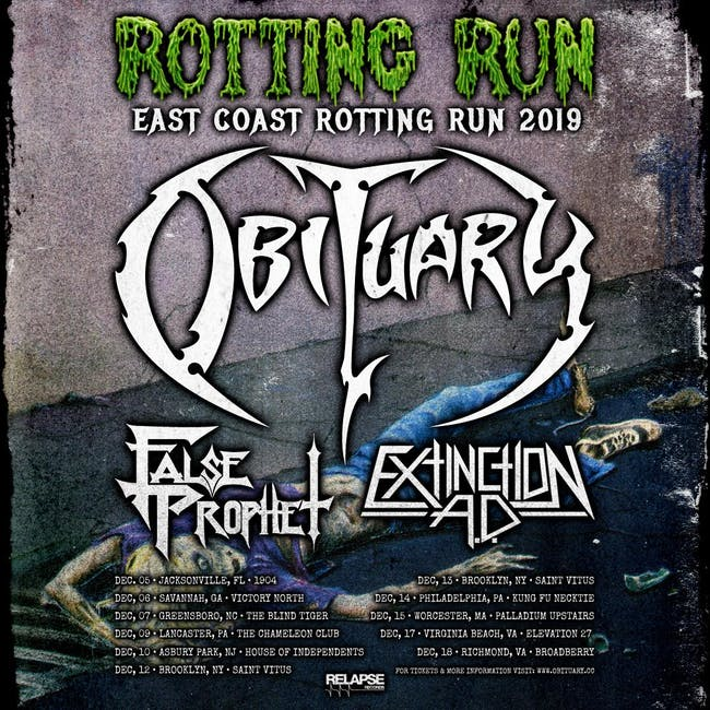 Obituary (Playing all of Slowly We Rot), False Prophet, Extinction A.D.