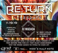 Re:Turn Tuesday Annual Food Drive ft. Dj Wadada, Bee Virus, and QRLZ!