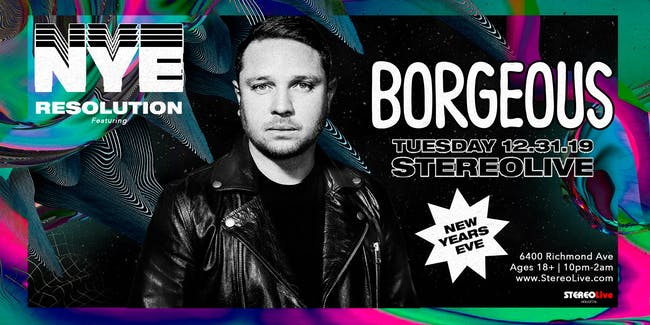 NYE Resolution Feat. Borgeous - Stereo Live Houston