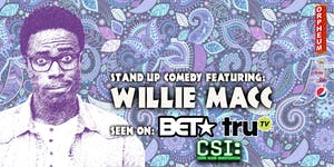Stand Up Comedy featuring: Willie Macc