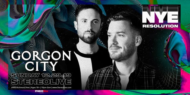 NYE Resolution Feat. Gorgon City - Stereo Live Houston