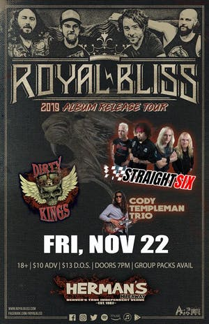 ROYAL BLISS  (Album Release Tour)_Straight Six_Dirty Kings_Cody Templm.Trio