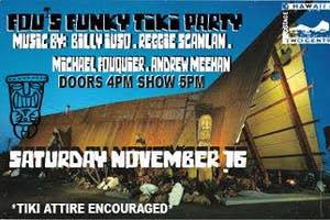 Fous Funky Tiki Party ft. Billy Iuso, Reggie Scanlan, Andrew Meehan + More