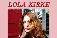 LOLA KIRKE  with Angelica Garcia and Zelma Stone (solo)