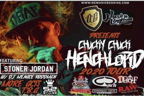 Chucky Chuck Henchlord 2020 Tour w/Stoner Jordan