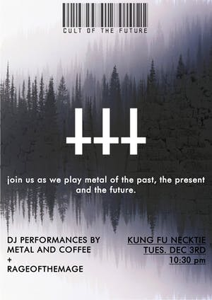 Cult Of The Future with DJs Metal & Coffee / Rage of the Mage