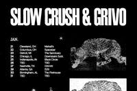 Slow Crush, Grivo