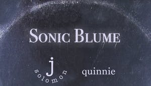 Sonic Blume with j solomon and quinnie