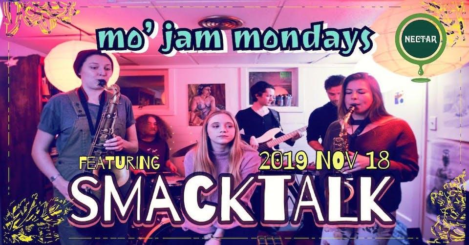 Mo' Jam Mondays ft Smacktalk