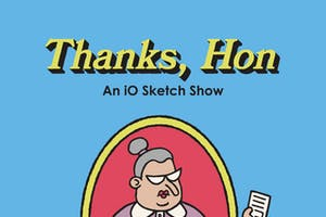 Thanks, Hon! An iO Sketch Show