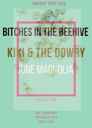 Bitches in the Beehive, Kiki & The Dowry, June Magnolia