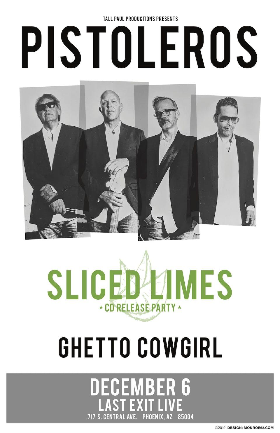 Pistorleros + Sliced Limes + Ghetto Cowgirl