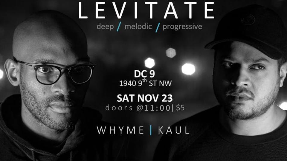 Levitate: Whyme and Kaul