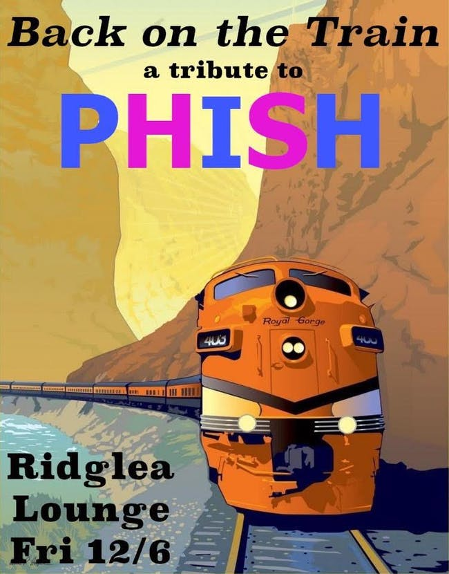 Back on the Train a tribute to PHISH at the Ridglea Lounge