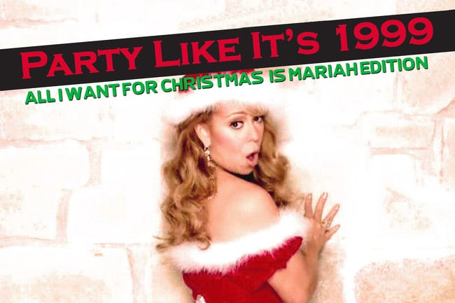 Party Like It's 1999: All I Want for Christmas is Mariah Edition