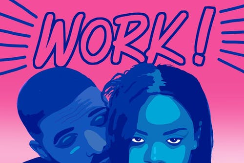 WORK! - DRAKE vs. RIHANNA NITE