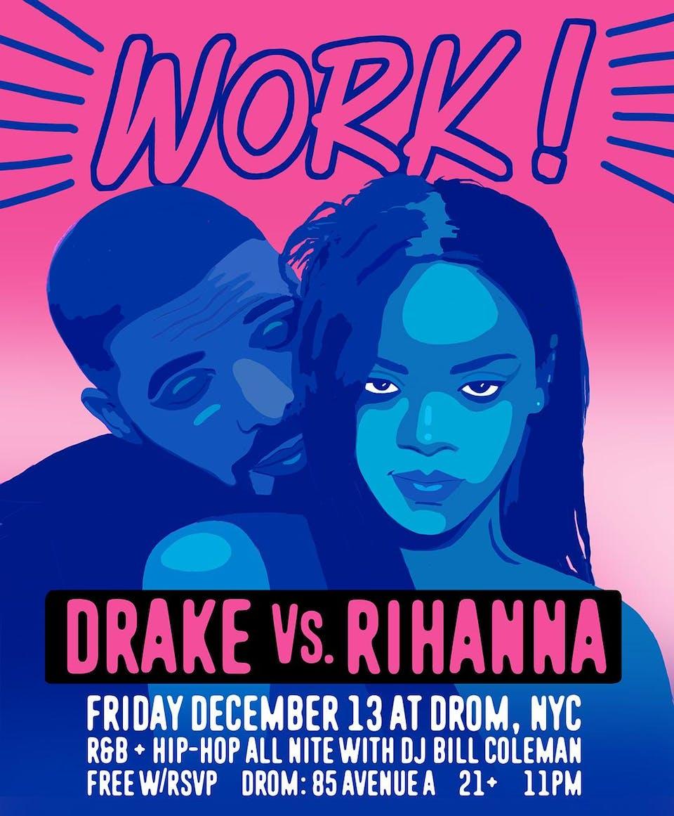 WORK! - DRAKE vs. RIHANNA NITE