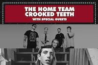 THE HOME TEAM / CROOKED TEETH