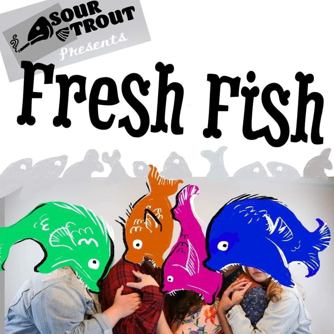 Sour Trout Presents: Fresh Fish