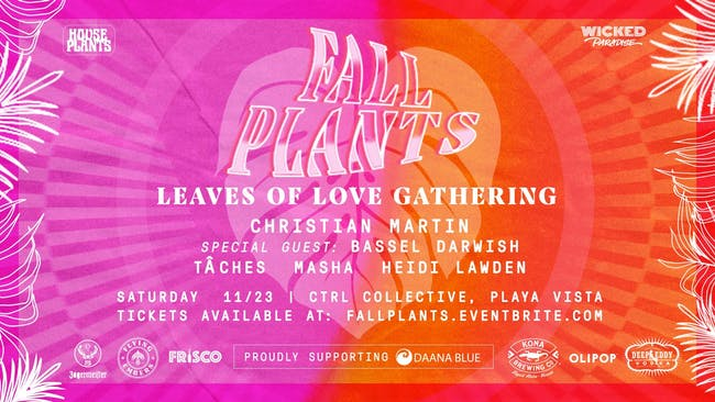 Fall Plants ft. Christian Martin, Bassel Darwish, Taches, & More