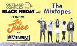 Black Friday w/ The Mixtapes & Friends @ Outland Ballroom & FOH