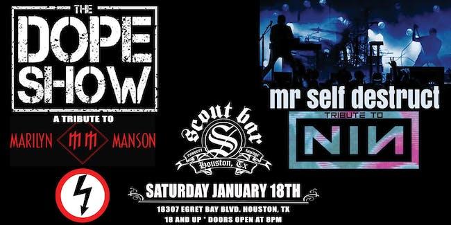The Dope Show (Marilyn Manson tribute) & Mr Self Destruct (NIN tribute)