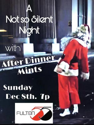 A Not So Silent Night featuring The After Dinner Mints
