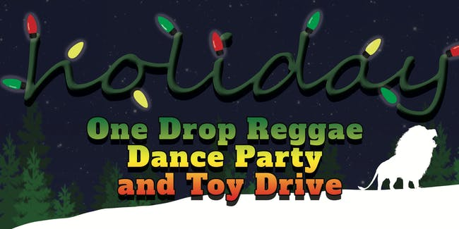 Holiday One Drop Reggae Dance Party and Toy Drive