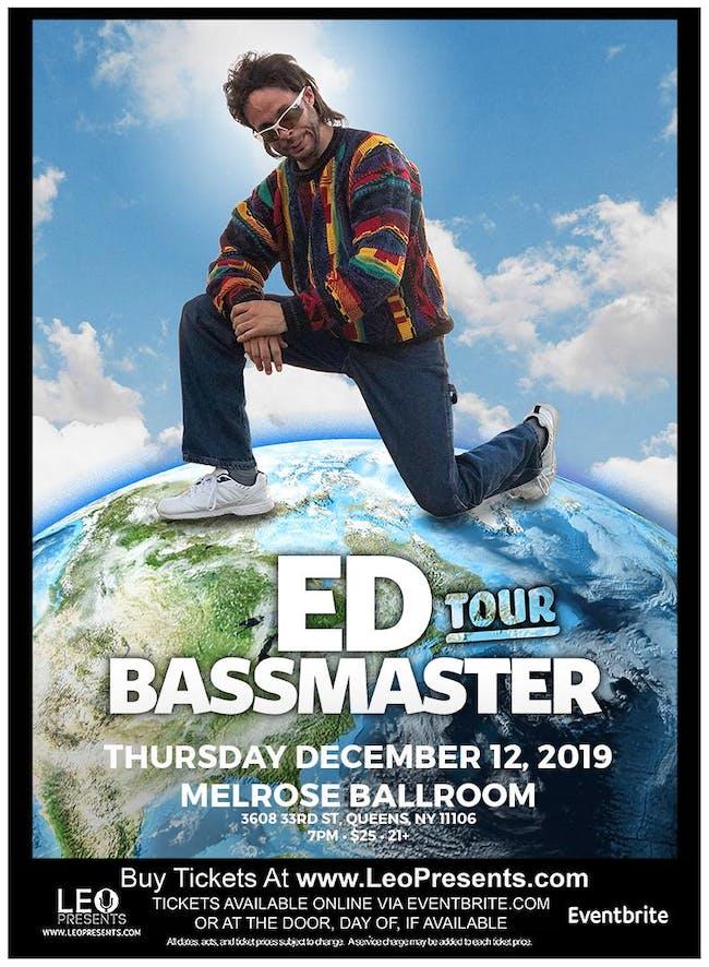 Ed Bassmaster @ Melrose Ballroom